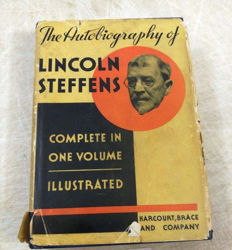 THE AUTOBIOGRAPHY OF LINCOLN STEFFENS. Lincoln STEFFENS.