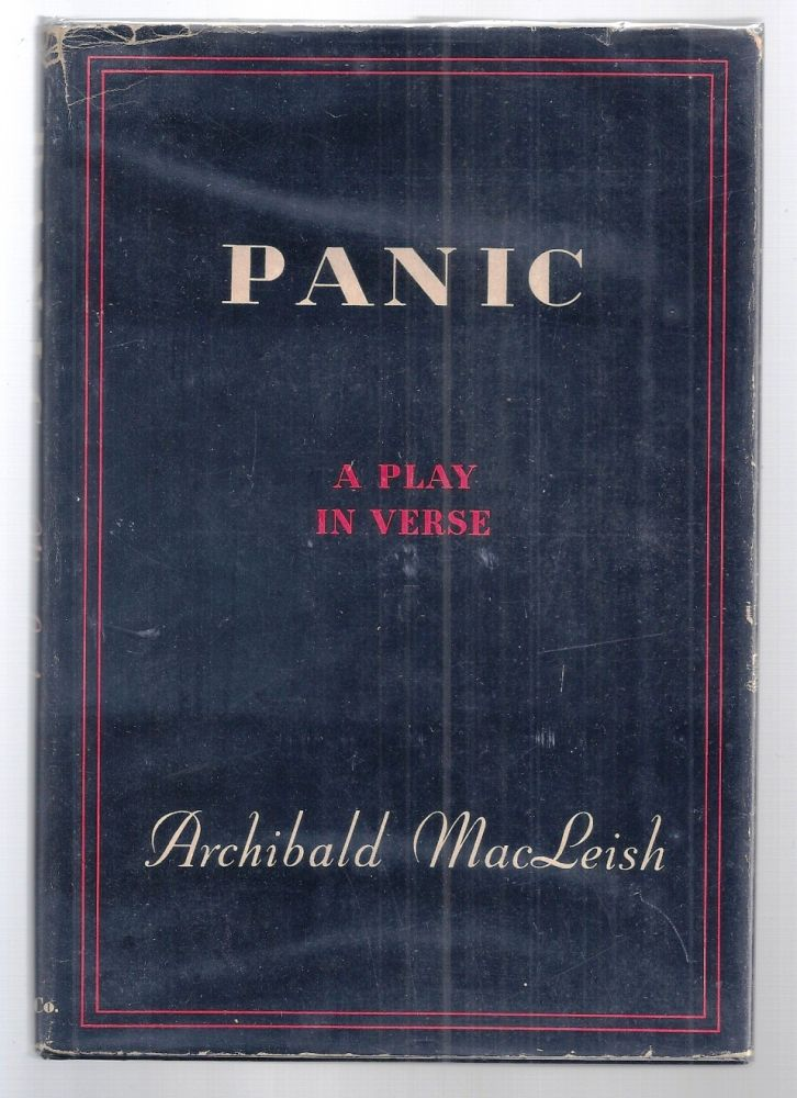 PANIC. A Play in Verse. Archibald MACLEISH.