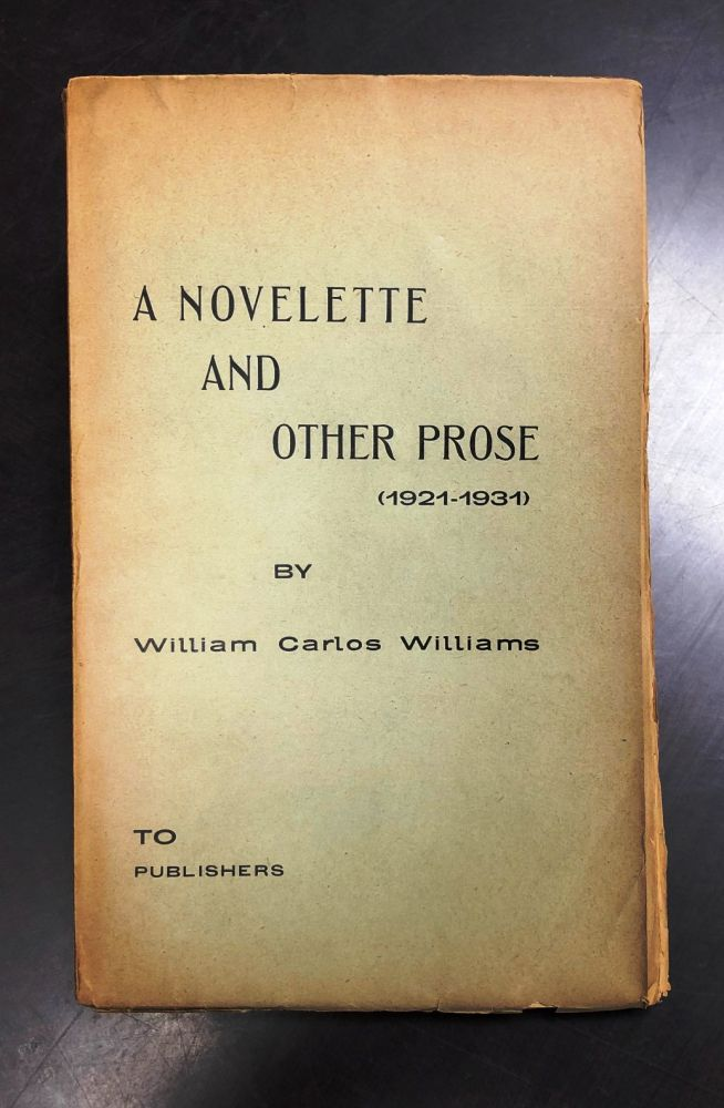 A NOVELETTE AND OTHER PROSE (1921-1931). William Carlos WILLIAMS.