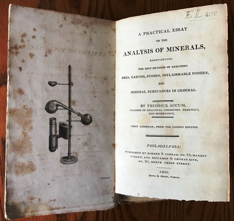 A PRACTICAL ESSAY ON THE ANALYSIS OF MINERALS, EXEMPLIFYING THE BEST METHODS OF ANALYSING ORES, EARTHS, STONES, INFLAMMABLE FOSSILS, AND MINERAL SUBSTANCES IN GENERAL. Frederick ACCUM.