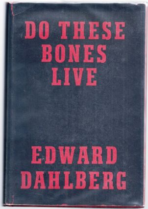 DO THESE BONES LIVE. Edward DAHLBERG