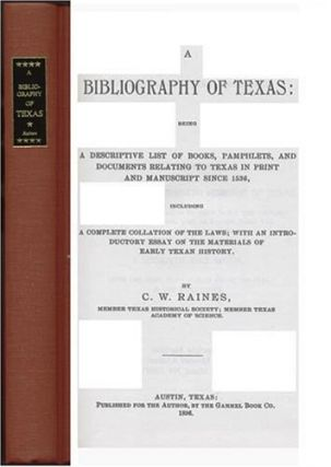 A BIBLIOGRAPHY OF TEXAS. C. W. RAINES