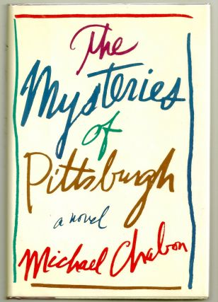 THE MYSTERIES OF PITTSBURGH. Michael CHABON