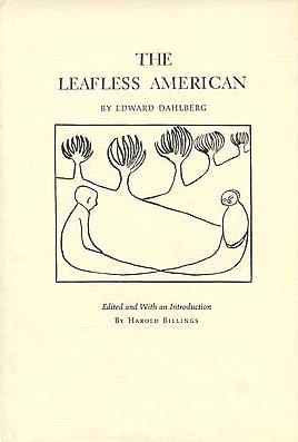 THE LEAFLESS AMERICAN. Edward DAHLBERG
