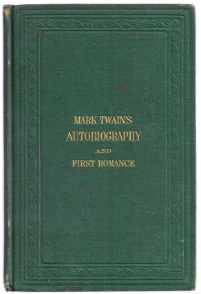 MARK TWAIN'S (BURLESQUE) AUTOBIOGRAPHY AND FIRST ROMANCE. Mark TWAIN, Samuel CLEMENS