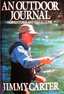 AN OUTDOOR JOURNAL. Jimmy CARTER