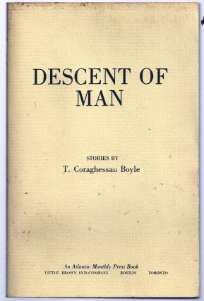 DESCENT OF MAN. T. Coraghessan BOYLE