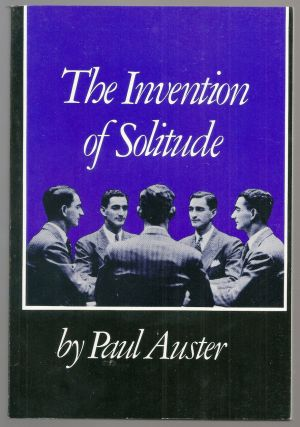 THE INVENTION OF SOLITUDE. Paul AUSTER