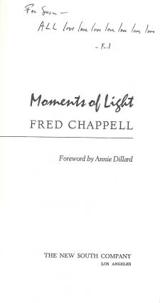 MOMENTS OF LIGHT. Fred CHAPPELL