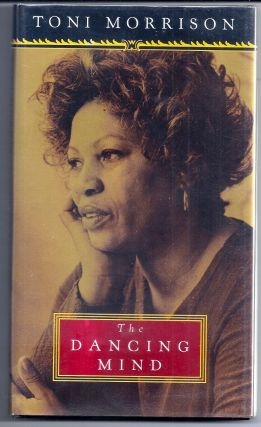 THE DANCING MIND. Toni MORRISON