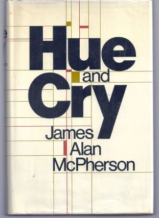 HUE AND CRY. James Alan McPHERSON