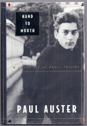 HAND TO MOUTH. A CHRONICLE OF EARLY FAILURE. Paul AUSTER