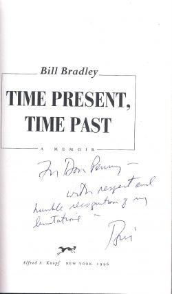 TIME PRESENT, TIME PAST: A MEMOIR. Bill BRADLEY