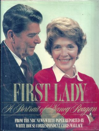 FIRST LADY. A PORTRAIT OF NANCY REAGAN. Ronald REAGAN