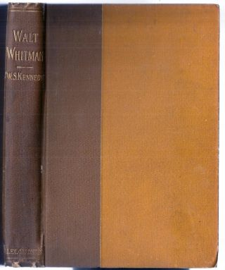 REMINISCENCES OF WALT WHITMAN WITH EXTRACTS FROM HIS LETTERS AND REMARKS ON HIS WRITINGS. William...
