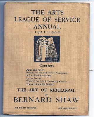 THE ARTS LEAGUE OF SERVICE ANNUAL 1921-1922: THE ART OF REHEARSAL. Bernard SHAW, George