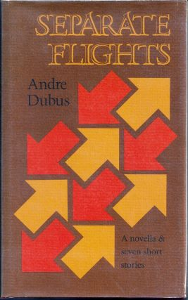 SEPARATE FLIGHTS. Andre DUBUS