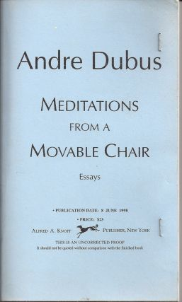 MEDITATIONS FROM A MOVABLE CHAIR. Andre DUBUS