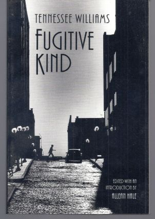 FUGITIVE KIND. Tennessee WILLIAMS