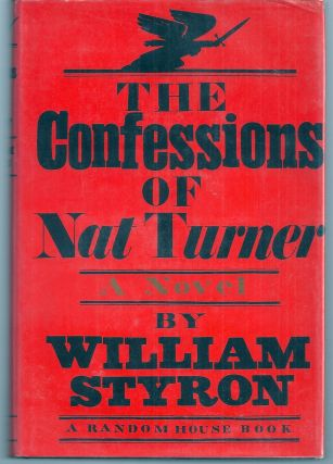 THE CONFESSIONS OF NAT TURNER. William STYRON