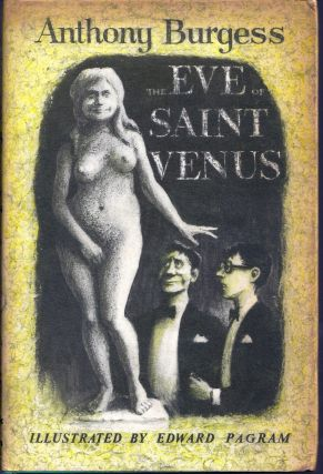 THE EVE OF SAINT VENUS. Anthony BURGESS