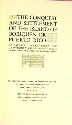 THE CONQUEST AND SETTLEMENT OF THE ISLAND OF BORIQUEN OR PUERTO RICO. Capt. Gonzalo Fernandes de...