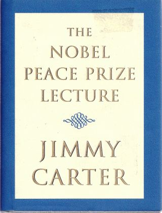 THE NOBEL PEACE PRIZE LECTURE. Jimmy CARTER