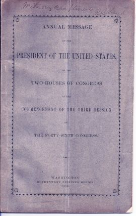 ANNUAL MESSAGE OF THE PRESIDENT OF THE UNITED STATES, TO THE TWO HOUSES OF CONGRESS AT THE...