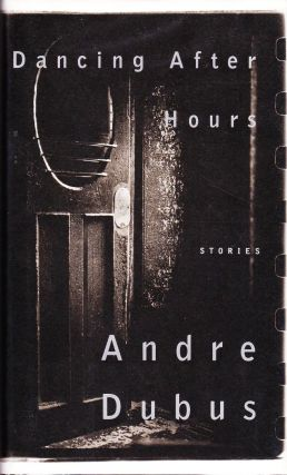 DANCING AFTER HOURS. Andre DUBUS