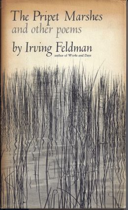 THE PRIPET MARSHES AND OTHER POEMS. Irving FELDMAN