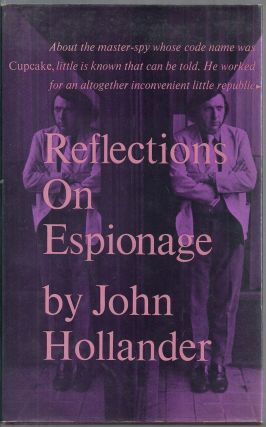 REFLECTIONS ON ESPIONAGE. THE QUESTION OF CUPCAKE. John HOLLANDER