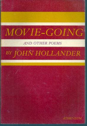 MOVIE-GOING AND OTHER POEMS. John HOLLANDER