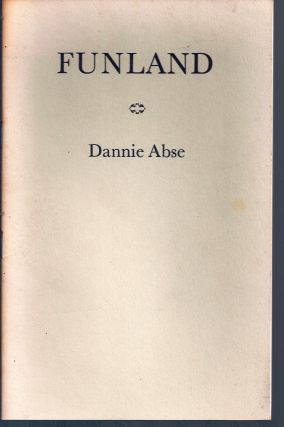 FUNLAND. A POEM IN NINE PARTS. Dannie ABSE