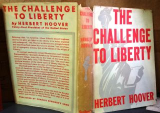 THE CHALLENGE TO LIBERTY. Herbert HOOVER