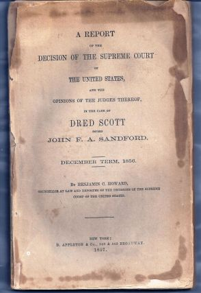 A REPORT OF THE DECISION OF THE SUPREME COURT OF THE UNITED STATES, AND THE OPINIONS OF THE...