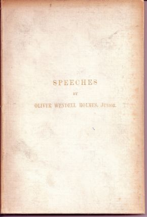 SPEECHES. Oliver Wendell HOLMES, Jr