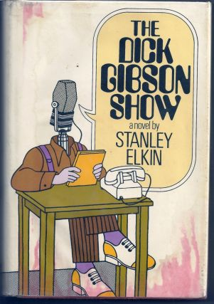 THE DICK GIBSON SHOW. Stanley ELKIN