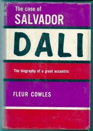 THE CASE OF SALVADOR DALI. Salvador DALI, Fleur COWLES