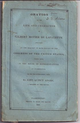 ORATION ON THE LIFE AND CHARACTER OF GILBERT MOTIER DE LAFAYETTE. John Quincy ADAMS