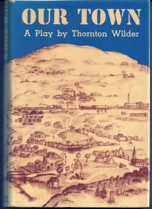 OUR TOWN. Thornton WILDER