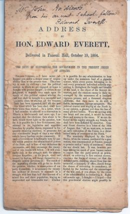ADDRESS BY HON. EDWARD EVERETT, DELIVERED IN FANEUIL HALL, OCT. 19, 1864. Edward EVERETT