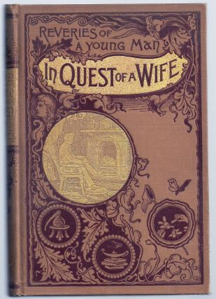 REVERIES OF A YOUNG MAN IN QUEST OF A WIFE. WILLOUGHBY Frank M