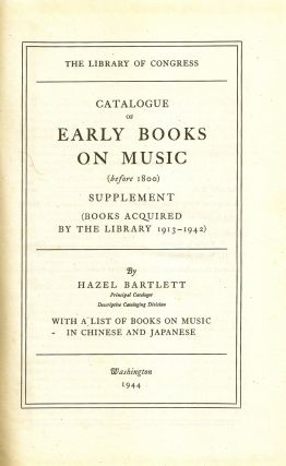 CATALOGUE OF EARLY BOOKS ON MUSIC (Before 1800) Supplement (Books Acquired by the Library...