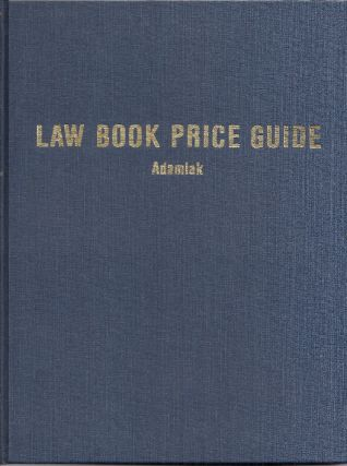 THE LAW BOOK PRICE GUIDE: A Market Value Reference for Antiquarian, Out-of-Print and Rare Law...