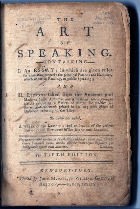 THE ART OF SPEAKING. containing: I. An Essay; in which are Given Rules for Expressing Properly...