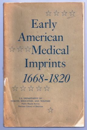 EARLY AMERICAN MEDICAL IMPRINTS 1668 - 1820. Robert B. AUSTIN