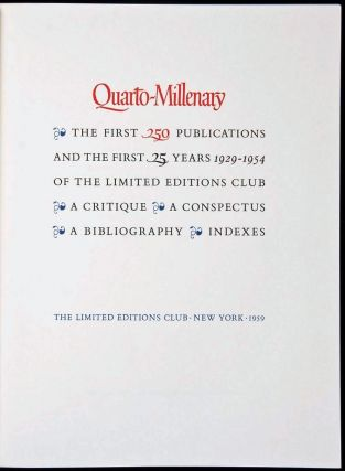 QUARTO-MILLENARY. AN ILLUSTRATED SURVEY ... OF THE FIRST 250 PUBLICATIONS OF THE LIMITED EDITIONS...