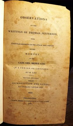 OBSERVATIONS ON THE WRITINGS OF THOMAS JEFFERSON, WITH PARTICULAR REFERENCE TO THE ATTACK THEY...