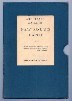 NEW FOUND LAND. FOURTEEN POEMS. Archibald MACLEISH