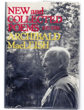 NEW & COLLECTED POEMS, 1917-1976. Archibald MACLEISH